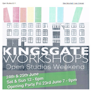 Kingsgate Workshops Open Studios weekend @ Kingsgate Studios