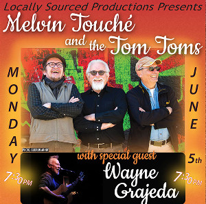 Locally Sourced: Melvin Touche and the Tom Toms with special guests @ La Brioche