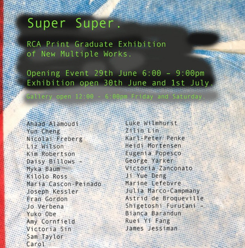 Super Super - RCA print graduate exhibition @Kingsgate project space @ Kingsgate workshops project space